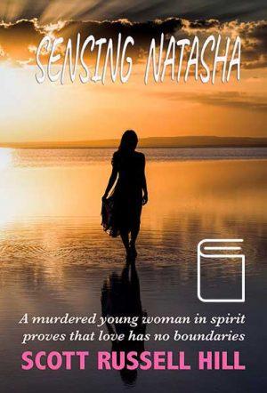Sensing Natasha by Scott Russell Hill Paperback
